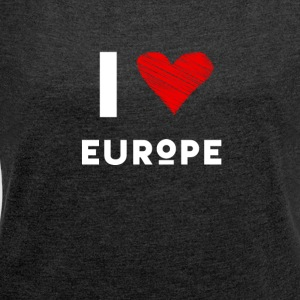 I Love Europe eu heart red love fun statement Demo - Women's T-shirt with rolled up sleeves