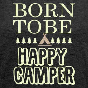 Born To Be a Happy Camper - T-shirt med upprullade ärmar dam