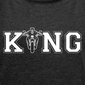Motorcycle king - Women's T-shirt with rolled up sleeves