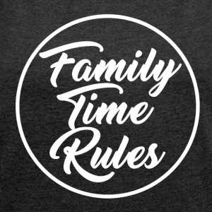 Family Time Rules - Frauen T-Shirt mit gerollten Ärmeln