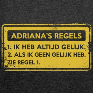 Adriana's rules. Original gift. - Women's T-shirt with rolled up sleeves
