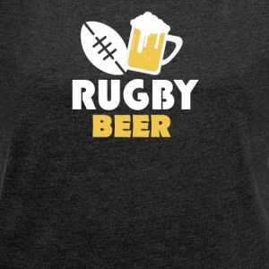 Rugby and beer - Women's T-shirt with rolled up sleeves