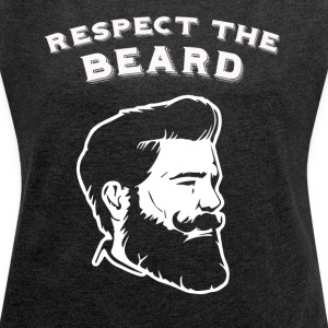 Respect the beard! - Frauen T-Shirt mit gerollten Ärmeln