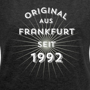 Original from Frankfurt since 1992! - Women's T-shirt with rolled up sleeves
