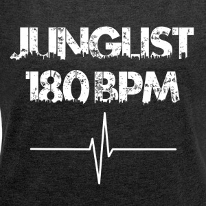 Junglist 180 bpm - Women's T-shirt with rolled up sleeves