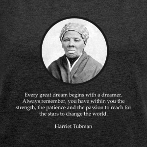 Harriet Tubman Sitat Civil Rights - T-skjorte med rulleermer for kvinner