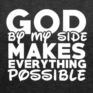 God By My Side - Women's T-shirt with rolled up sleeves