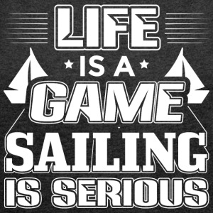 Sailing Life Is A Game Sailor Sailing Shirt - Women's T-shirt with rolled up sleeves