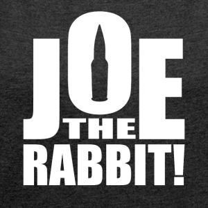 Joe The Rabbit! Logo - Women's T-shirt with rolled up sleeves