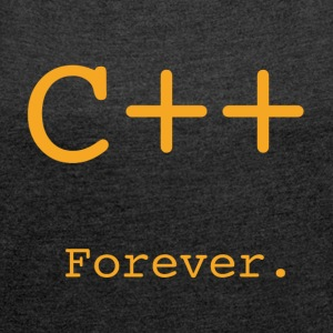 I love C ++. Forever. - Women's T-shirt with rolled up sleeves
