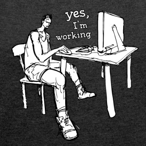 Yes I'm working! - Frauen T-Shirt mit gerollten Ärmeln
