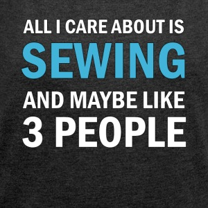 All I Care About is Sewing - T-shirt med upprullade ärmar dam