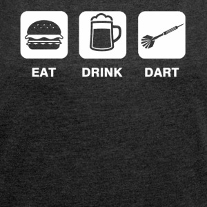 Eat Drink Dart - Women's T-shirt with rolled up sleeves
