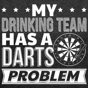 DART MY DRINKING HAS A DARTS PROBLEM - Women's T-shirt with rolled up sleeves