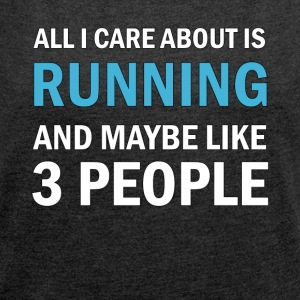 All I Care About is Running - T-shirt med upprullade ärmar dam