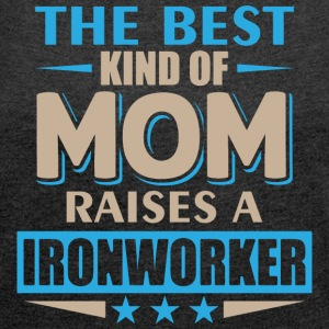 Mom Ironworker - Mother's Day - Women's T-shirt with rolled up sleeves