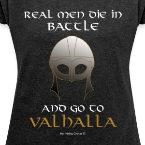 Real Men go to Valhalla - Women's T-shirt with rolled up sleeves