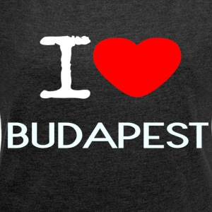 I LOVE BUDAPEST - Women's T-shirt with rolled up sleeves