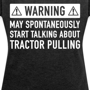 Funny Tractor Pulling Gift Idea - Women's T-shirt with rolled up sleeves