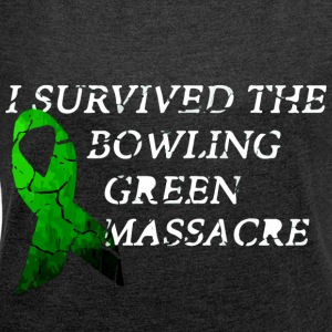 I Survived The Bowling Green Massacre - Women's T-shirt with rolled up sleeves