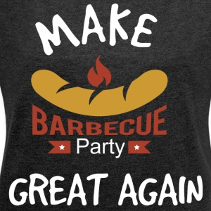 Make Barbecue Great Again - Frauen T-Shirt mit gerollten Ärmeln