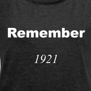 Remember 1921 White T-Shirt - Women's T-shirt with rolled up sleeves