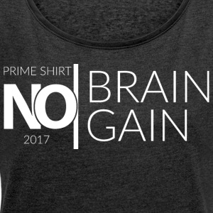 No Brain, No Gain - 2017 Collection - White - Vrouwen T-shirt met opgerolde mouwen