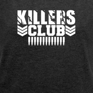 Club Killers - Women's T-shirt with rolled up sleeves