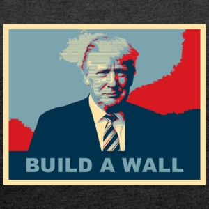TRUMP BUILD A WALL - Frauen T-Shirt mit gerollten Ärmeln