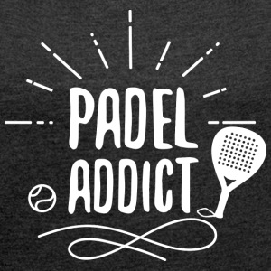 padel Addict - Women's T-shirt with rolled up sleeves