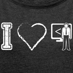 I love developers development programmers - Women's T-shirt with rolled up sleeves