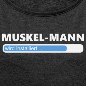 Install muscleman (1121C) - Women's T-shirt with rolled up sleeves