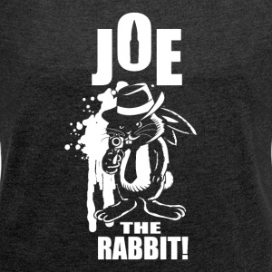 Joe The Rabbit! - Women's T-shirt with rolled up sleeves