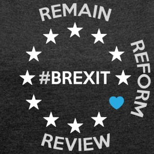Brexit - Women's T-shirt with rolled up sleeves