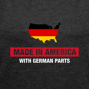 Made In America With German Parts Germany Flag - T-shirt med upprullade ärmar dam