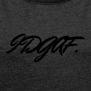 IDGAF - Women's T-shirt with rolled up sleeves