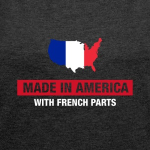 Made In America With French Parts France Flag - Women's T-shirt with rolled up sleeves