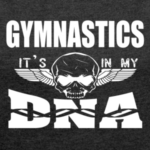 GYMNASTICS - It's in my DNA - Women's T-shirt with rolled up sleeves