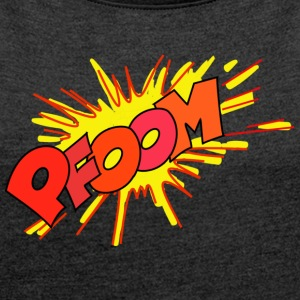 PFOOM - Women's T-shirt with rolled up sleeves