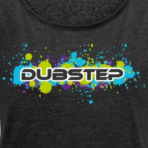 Dubstep - Women's T-shirt with rolled up sleeves