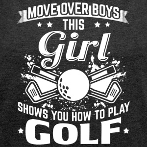 golf MOVE OVER boys - Frauen T-Shirt mit gerollten Ärmeln
