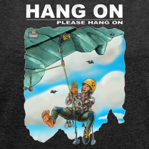 Hang one please hang on - Women's T-shirt with rolled up sleeves