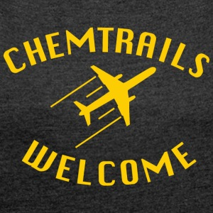 chemtrails Welcome - Women's T-shirt with rolled up sleeves