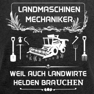 Landwmaschinenmechaniker - Because even farmers Hel - Women's T-shirt with rolled up sleeves