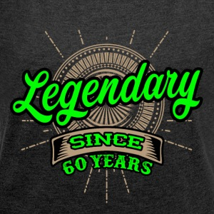 Legendary since 60 years t-shirt and hoodie - Women's T-shirt with rolled up sleeves