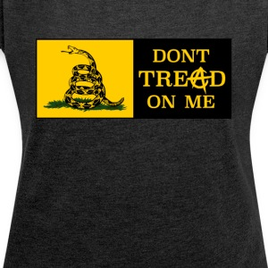 DONT TREAD ON ME ANARCHOCAPITALISM - Women's T-shirt with rolled up sleeves