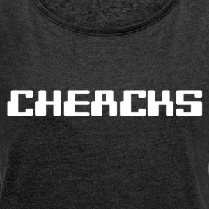Cheacks Women Shirt - Women's T-shirt with rolled up sleeves