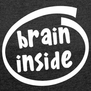 brain inside (1800B) - Women's T-shirt with rolled up sleeves