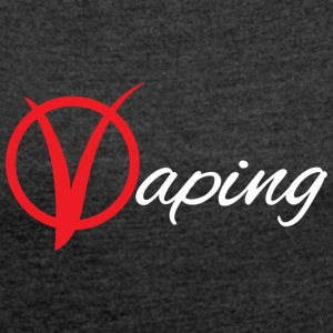 vaping V - Women's T-shirt with rolled up sleeves