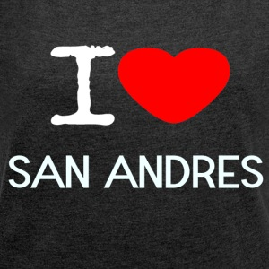 I LOVE SAN ANDRES - Women's T-shirt with rolled up sleeves